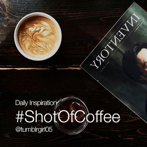 #shotofcoffee shotofcoffee